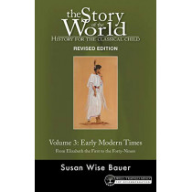Story of the World, Vol. 3: History for the Classical Child: Early Modern Times by Susan Wise Bauer, 9781945841446