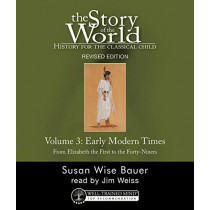THE STORY OF THE WORLD: History for the Classical Child: Early Modern Times, Audiobook by Susan Wise Bauer, 9781945841651