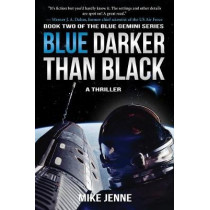 Blue Darker Than Black: A Thriller by Mike Jenne, 9781945863271
