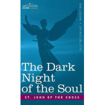 The Dark Night of the Soul by St John Of the Cross, 9781945934186