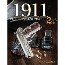 1911: The First 100 Years by Patrick Sweeney, 9781946267764