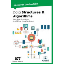 Data Structures & Algorithms Interview Questions You'll Most Likely Be Asked by Vibrant Publishers, 9781946383068