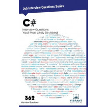 C# Interview Questions You'll Most Likely Be Asked by Vibrant Publishers, 9781946383082