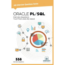 ORACLE PL/SQL: Interview Questions You'll Most Likely Be Asked by Vibrant Publishers, 9781946383112
