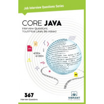 Core JAVA Interview Questions You'll Most Likely Be Asked by Vibrant Publishers, 9781946383129