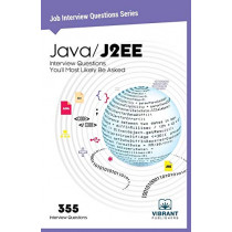 Java / J2EE: Interview Questions You'll Most Likely Be Asked by Vibrant Publishers, 9781946383235
