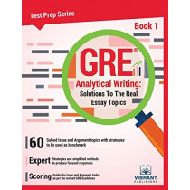 GRE Analytical Writing -- Book 1: Solutions to the Real Essay Topics by Vibrant Publishers, 9781946383266