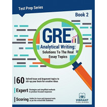 GRE Analytical Writing -- Book 2: Solutions to the Real Essay Topics by Vibrant Publishers, 9781946383297