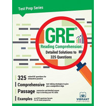 GRE Reading Comprehension: Detailed Solutions to 325 Questions by Vibrant Publishers, 9781946383303