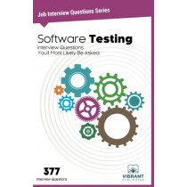 Software Testing: Interview Questions You'll Most Likely Be Asked by Vibrant Publishers, 9781946383464