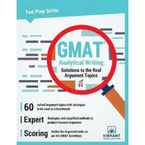 GMAT Analytical Writing: Solutions to the Real Argument Topics by Vibrant Publishers, 9781946383570