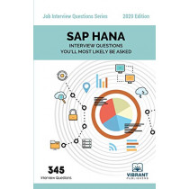 SAP HANA Interview Questions by Vibrant Publishers, 9781946383723