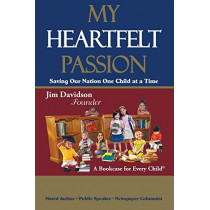 My Heartfelt Passion: Saving Our Nation One Child at a Time by Jim Davidson, 9781946540256