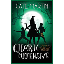 Charm Offensive: A Witches Three Cozy Mystery by Cate Martin, 9781946552990