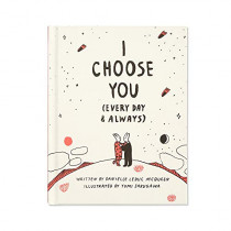 I Choose You (Every Day & Always) by Danielle Leduc McQueen, 9781946873026