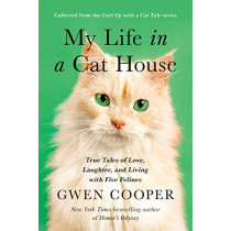 My Life in a Cat House: True Tales of Love, Laughter, and Living with Five Felines by Gwen Cooper, 9781946885654