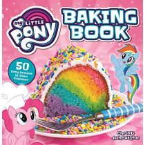 My Little Pony Baking Book by Christi Johnstone, 9781948174022