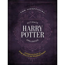 The Unofficial Ultimate Harry Potter Spellbook: A Complete Reference Guide to Every Spell in the Wizarding World by Media Lab Books, 9781948174244