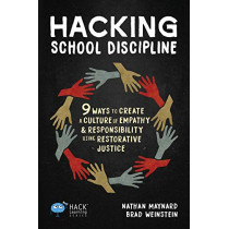 Hacking School Discipline: 9 Ways to Create a Culture of Empathy and Responsibility Using Restorative Justice by Nathan Maynard, 9781948212137