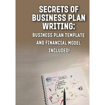 Secrets of Business Plan Writing: : Business Plan Template and Financial Model Included! by Andrei Besedin, 9781948433129