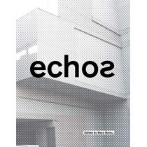 Echos: University of Cincinnati School of Architecture and Interior Design by Mara Marcu, 9781948765046