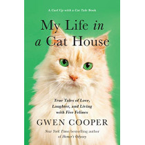 My Life in the Cat House: True Tales of Love, Laughter, and Living with Five Felines by Gwen Cooper, 9781948836609
