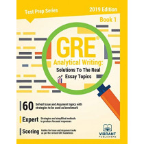 GRE Analytical Writing: Solutions to the Real Essay Topics - Book 1 Edition 2018 by Vibrant Publishers, 9781949395006