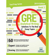 GRE Analytical Writing: Solutions to the Real Essay Topics - Book 2 by Vibrant Publishers, 9781949395013