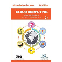 Cloud Computing Interview Questions You'll Most Likely Be Asked: Second Edition by Vibrant Publishers, 9781949395464