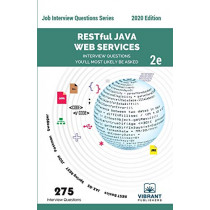 RESTful Java Web Services Interview Questions You'll Most Likely Be Asked: Second Edition by Vibrant Publishers, 9781949395495