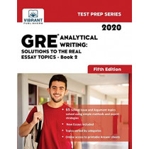 GRE Analytical Writing: Solutions to the Real Essay Topics - Book 2 (Fifth Edition) by Vibrant Publishers, 9781949395570