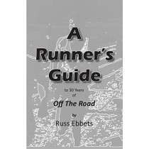 A Runner's Guide: to 30 years of Off The Road by Russ Ebbets, 9781950647156