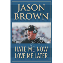 Hate Me Now, Love Me Later by Jason Brown, 9781950860067