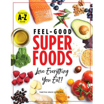 Superfoods A-z: The Feel-Good Guide to the Foods You Already Love by Tabitha Grace Alterman, 9781951274177