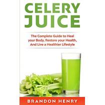 Celery Juice by Brandon Henry, 9781951339012