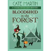 Bloodshed in the Forest: A Viking Witch Cozy Mystery by Cate Martin, 9781951439620