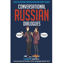 Conversational Russian Dialogues: Over 100 Russian Conversations and Short Stories by Lingo Mastery, 9781951949037