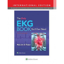 The Only EKG Book You'll Ever Need by Dr. Malcolm Thaler, 9781975108069