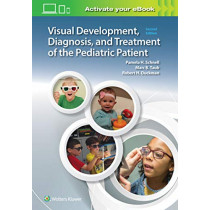 Visual Development, Diagnosis, and Treatment of the Pediatric Patient by Pam Schnell, 9781975111441