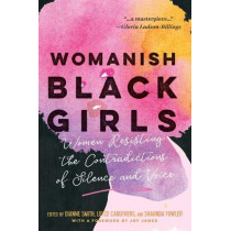 Womanish Black Girls: Women Resisting the Contradictions of Silence and Voice by Dianne Smith, 9781975500900