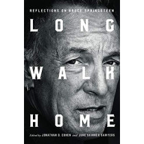 Long Walk Home: Reflections on Bruce Springsteen by Jonathan D. Cohen, 9781978805262
