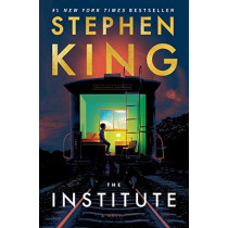 The Institute by Stephen King, 9781982110567