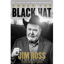 Under the Black Hat: My Life in the WWE and Beyond by Jim Ross, 9781982130527