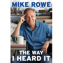 The Way I Heard It by Mike Rowe, 9781982130855