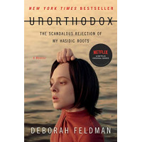 Unorthodox: The Scandalous Rejection of My Hasidic Roots by Deborah Feldman, 9781982148201
