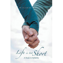 Life Is Too Short: A Study in Infidelity by Vivienne Russell, 9781984591272