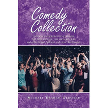 Comedy Collection: London Underground Stations; the Time Diaries; the Messiah Files; and Other Surreal, Satirical, and Comic Sh by Michael Braham Gerstein, 9781984593467