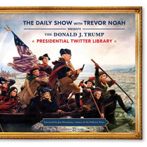 The Donald J. Trump Presidential Twitter Library by The Daily Show with Trevor Noah, 9781984801883