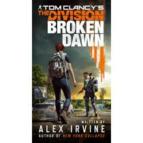 Tom Clancy's the Division: Broken Dawn by Alex Irvine, 9781984803177