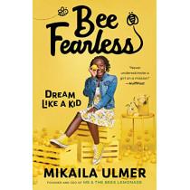 Bee Fearless: Dream Like a Kid by Mikaila Ulmer, 9781984815088